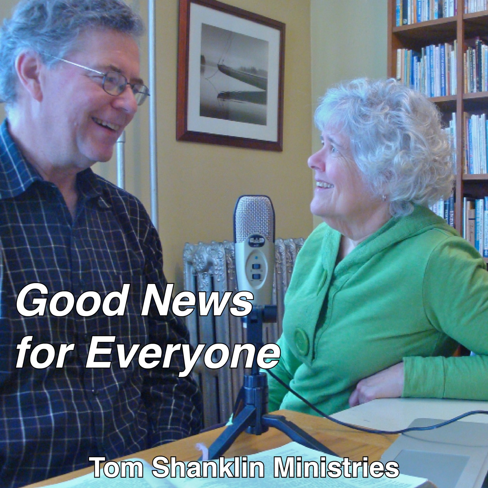 Good News for Everyone: Tom Shanklin Ministries Podcast